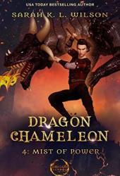 Mist of Power (Dragon Chameleon #4) Book