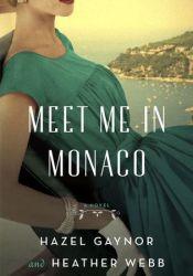 Meet Me in Monaco Book by Hazel Gaynor