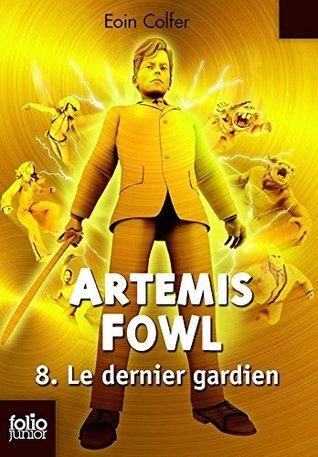 Artemis Fowl, 8 : Le dernier gardien