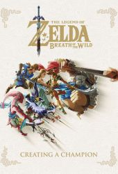 The Legend of Zelda: Breath of the Wild -- Creating a Champion Book
