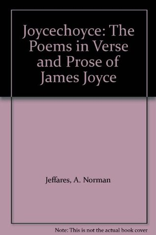 Joycechoyce: The Poems in Verse and Prose of James Joyce