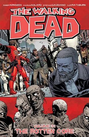 The Walking Dead, Vol. 31: The Rotten Core