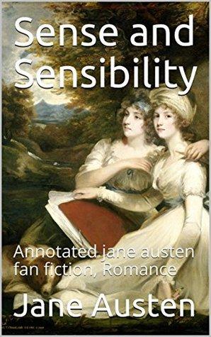 Sense and Sensibility: Annotated jane austen fan fiction, Romance