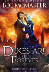 Dukes Are Forever (London Steampunk: The Blue Blood Conspiracy #5) Book