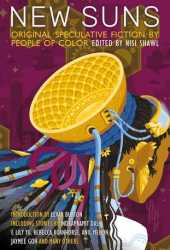 New Suns: Original Speculative Fiction by People of Color Book