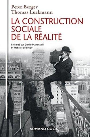 La Construction Sociale de la Réalité (individu et Société)