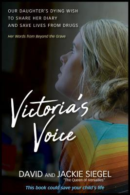 Victoria's Voice: Our Daughter's Losing Battle with Drug Abuse