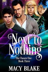 Next to Nothing (The Chosen One #3) Book