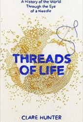 Threads of Life: A History of the World Through the Eye of a Needle Book