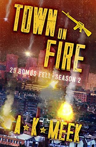 Town on Fire: A Post-Apocalyptic EMP Survival Series, 25BF Season 2 (25 Bombs Fell)