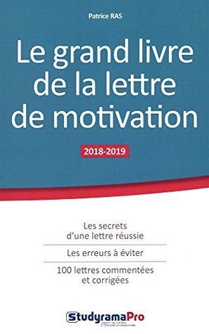 Le grand livre de la lettre de motivation 2018-2019