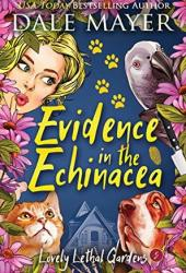 Evidence in the Echinacea (Lovely Lethal Gardens #5) Book