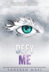 Defy Me (Shatter Me, #5) Book