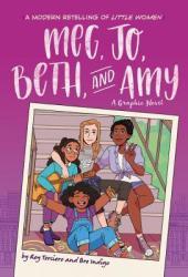 Meg, Jo, Beth, and Amy: A Graphic Novel: A Modern Retelling of Little Women Book