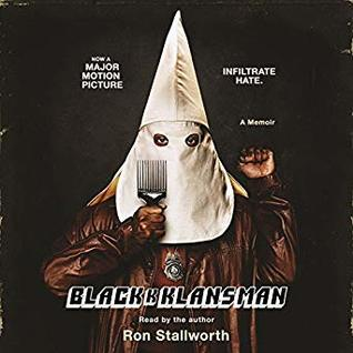 Black Klansman: Race, Hate, and the Undercover Investigations of a Lifetime