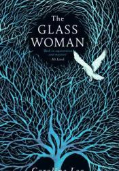 The Glass Woman Book by Caroline Lea