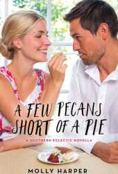 A Few Pecans Short of a Pie (Southern Eclectic #2.5) Book