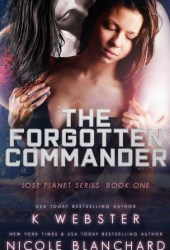 The Forgotten Commander (The Lost Planet, #1) Book