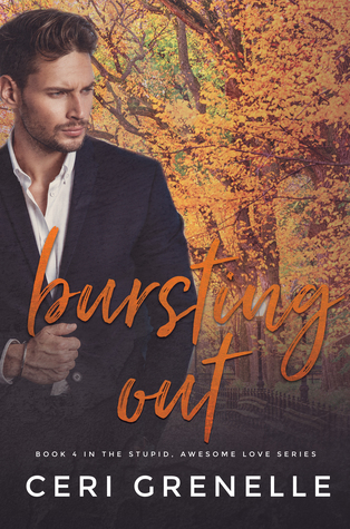 Bursting Out (Stupid Awesome Love, #4)