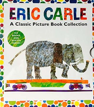 Eric Carle A Classic Picture Book Collection