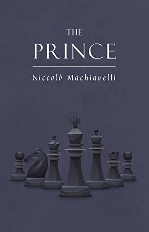 Niccolo Machiavelli's The Prince on The Art of Power: The New Illustrated Edition of the Renaissance Masterpiece on Leadership