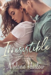 Irresistible (Cloverleigh Farms, #1) Book
