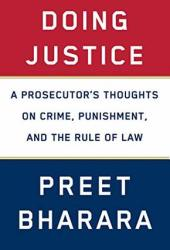 Doing Justice: A Prosecutor's Thoughts on Crime, Punishment, and the Rule of Law Book