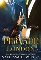 Pervade London (Pervade Duet, #1) Book