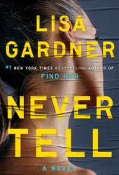 Never Tell (Detective D.D. Warren #10) Book
