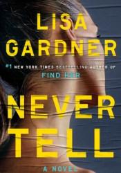 Never Tell (Detective D.D. Warren #10) Book by Lisa Gardner