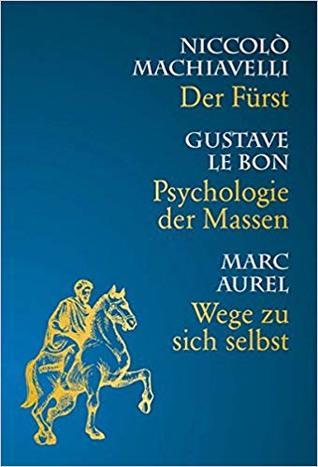 Psychologie der Massen-Wege zu sich selbst-Der Fürst
