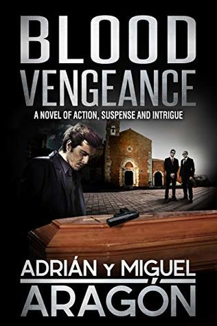 Blood Vengeance: A novel of action, suspense and intrigue