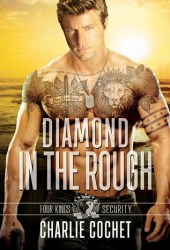 Diamond in the Rough (Four Kings Security, #4) Book
