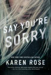 Say You're Sorry (Romantic Suspense, #22; Sacramento, #1) Book