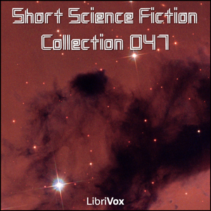 Short Science Fiction Collection vol. 047