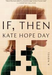 If, Then Book by Kate Hope Day