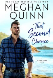 That Second Chance (Getting Lucky, #1) Book