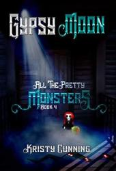 Gypsy Moon (All The Pretty Monsters, #4) Book