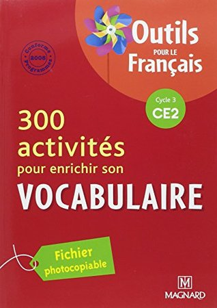 360 Activites pour enrichir le vocabulaire CE2