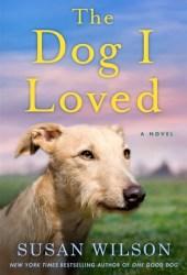 The Dog I Loved: A Novel