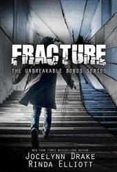 Fracture (Unbreakable Bonds #6) Book