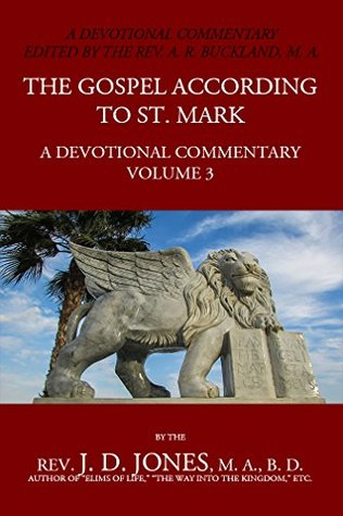 The Gospel According to St Mark: A Devotional Commentary: Volume 3