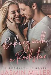 Baking With A Rockstar (A Brooksville Novel Book 1) Book