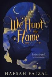 We Hunt the Flame (Sands of Arawiya, #1) Book