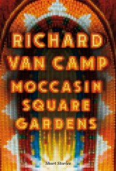 Moccasin Square Gardens: Short Stories Book