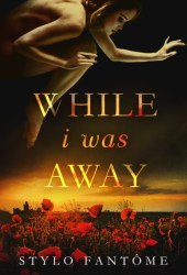 While I Was Away Book