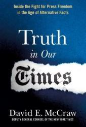 Truth in Our Times: Inside the Fight for Press Freedom in the Age of Alternative Facts Book