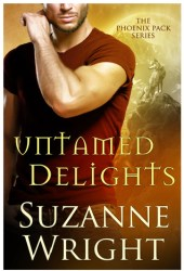 Untamed Delights (The Phoenix Pack, #8)