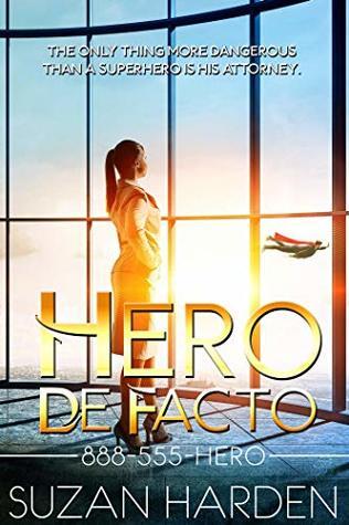 Hero De Facto (888-555-HERO Book 1)