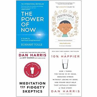 The Power Of Now, Headspace Guide To Meditation And Mindfulness, Meditation For Fidgety Skeptics, 10% Happier 4 Books Collection Set